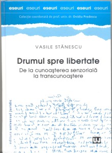 1. Vasile St-ânescu - The Way to Freedom. From Sensory Knowledge to Trans-knowledge, Universul  JuridPublishi .jpg